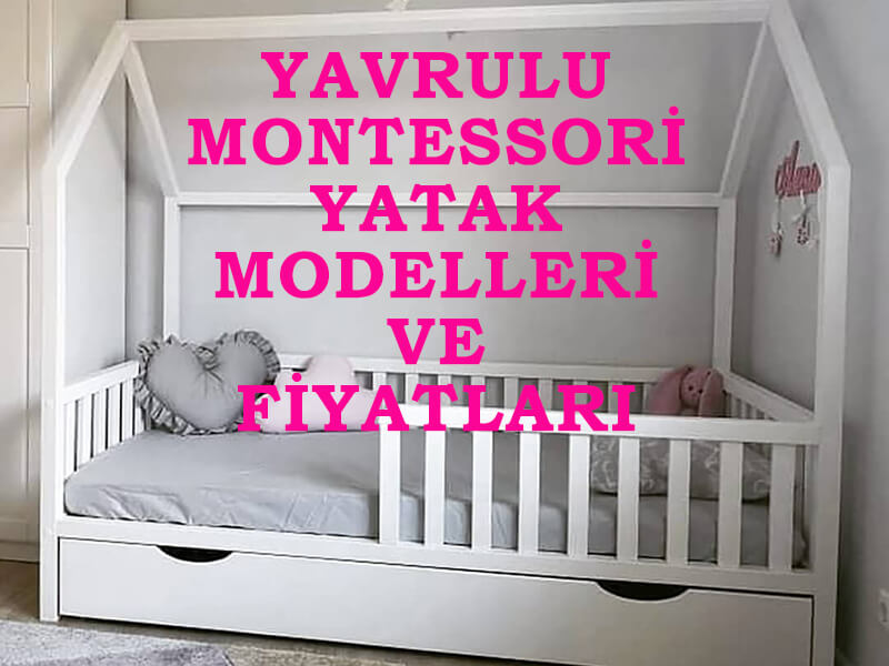 Yavrulu Montessori Yatak Modelleri Ve Fiyatları