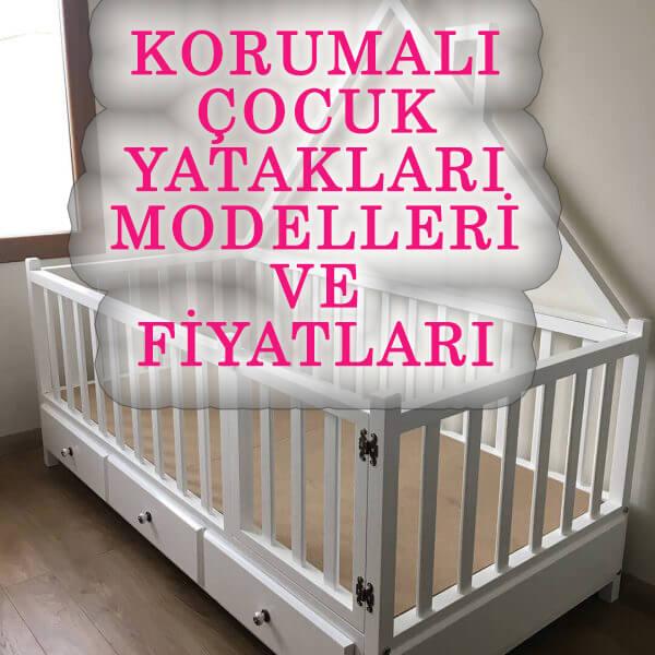 Korumalı Çocuk Yatakları Modelleri Ve Fiyatları Nedir